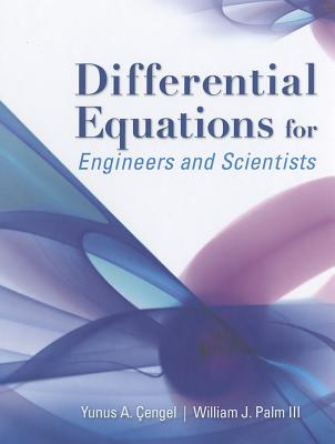 Differential Equations for Engineers and Scientists By Cengel, Yunus/ Palm, William, III